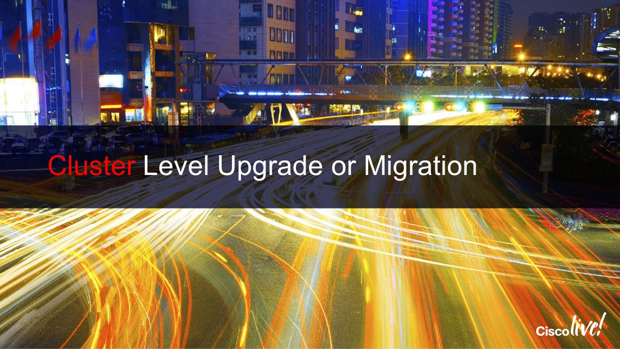 Cluster Level Upgrade or Migration