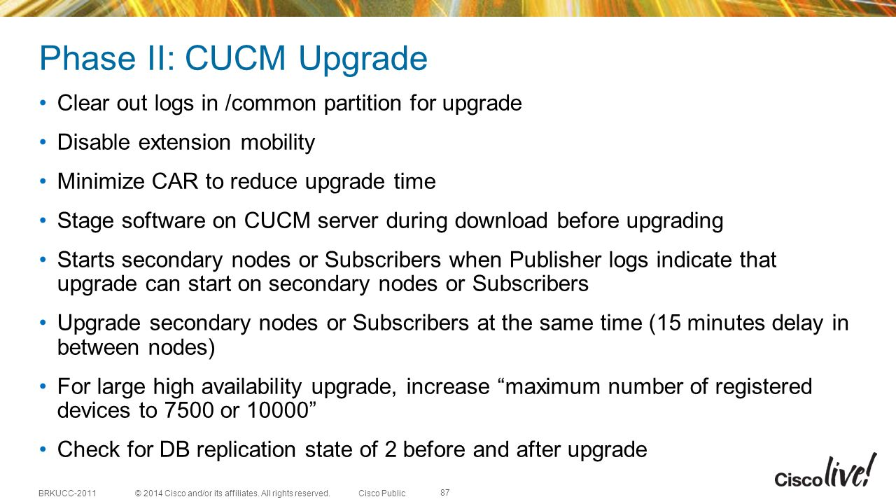 Phase II: CUCM Upgrade Clear out logs in /common partition for upgrade
