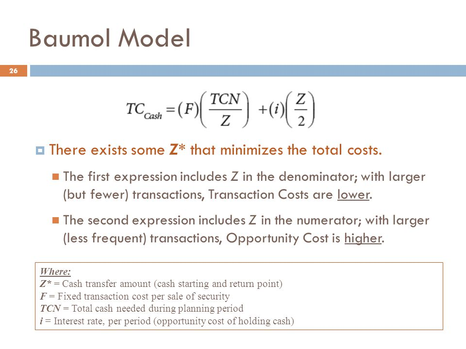 Baumol Model There exists some Z* that minimizes the total costs.