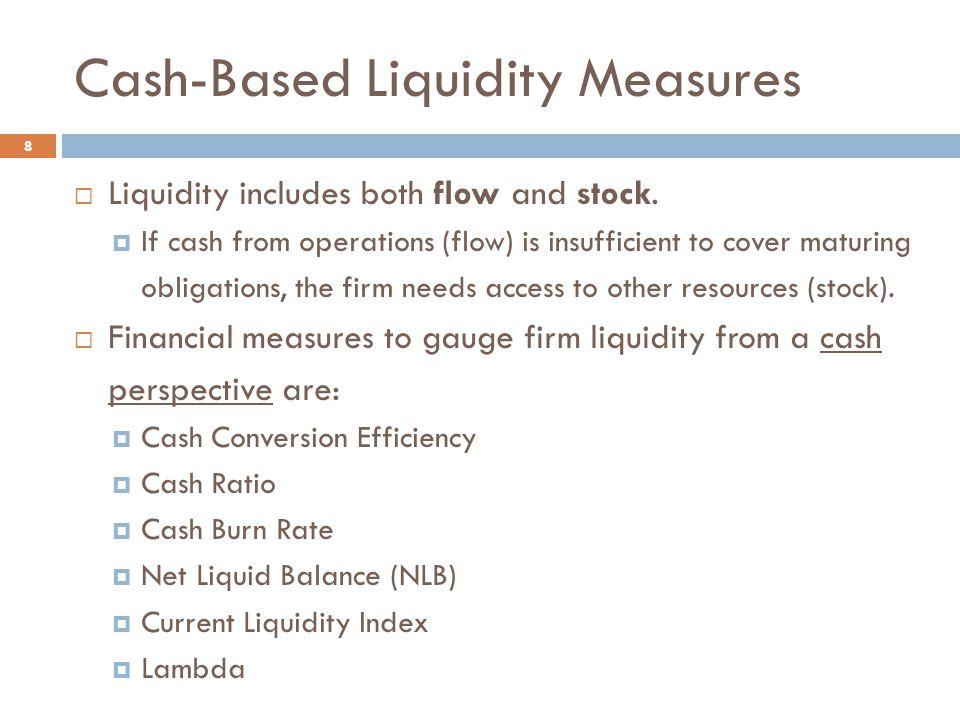Cash-Based Liquidity Measures