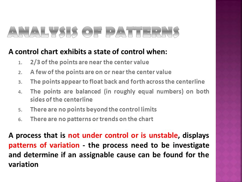 ANALYSIS OF PATTERNS A control chart exhibits a state of control when: