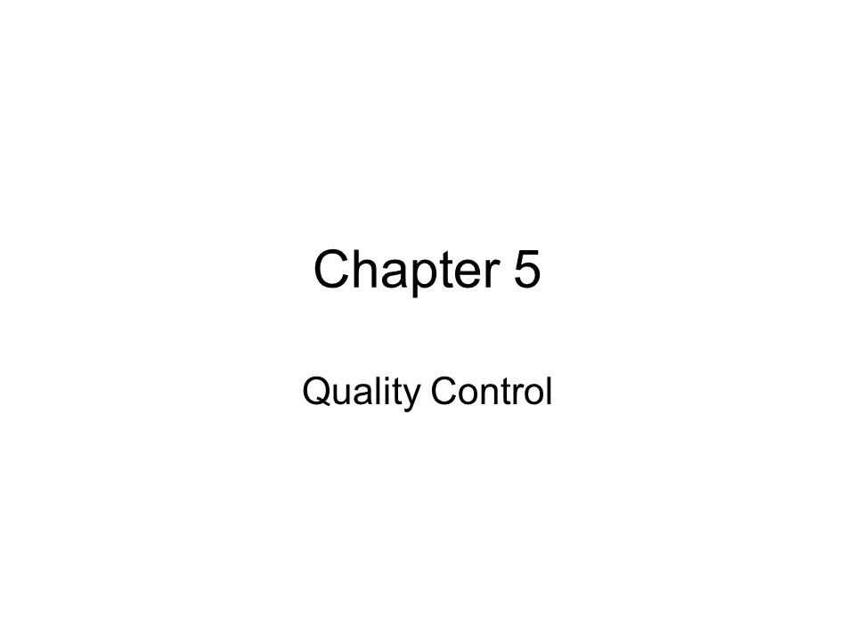 Chapter 5 Quality Control