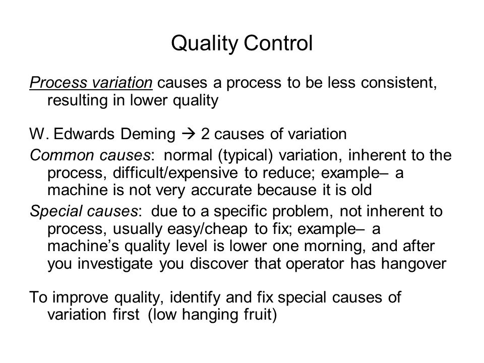 Quality Control Process variation causes a process to be less consistent, resulting in lower quality.