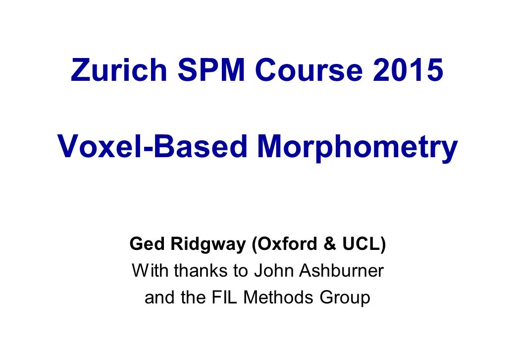Zurich SPM Course 2015 Voxel-Based Morphometry
