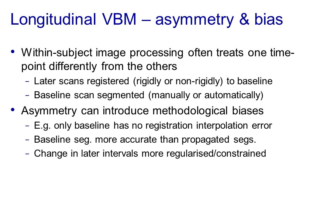 Longitudinal VBM – asymmetry & bias