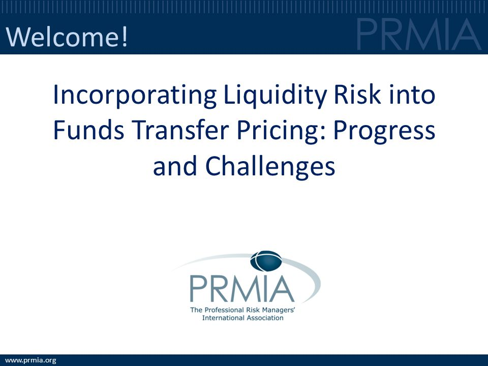 Welcome! Incorporating Liquidity Risk into Funds Transfer Pricing: Progress and Challenges