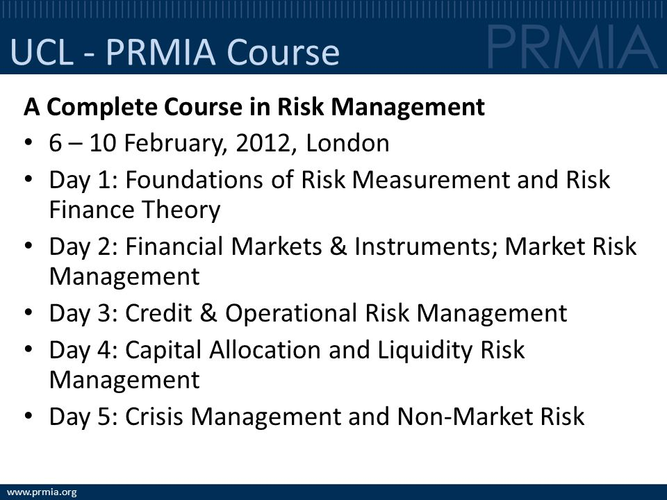 UCL - PRMIA Course A Complete Course in Risk Management
