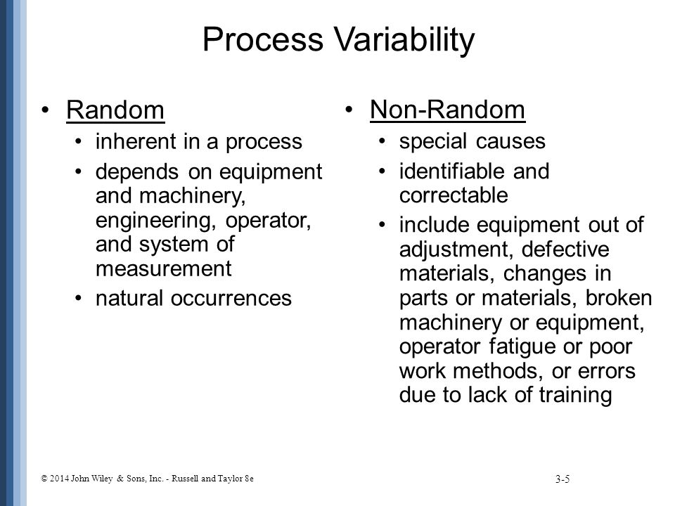 Process Variability Random Non-Random inherent in a process
