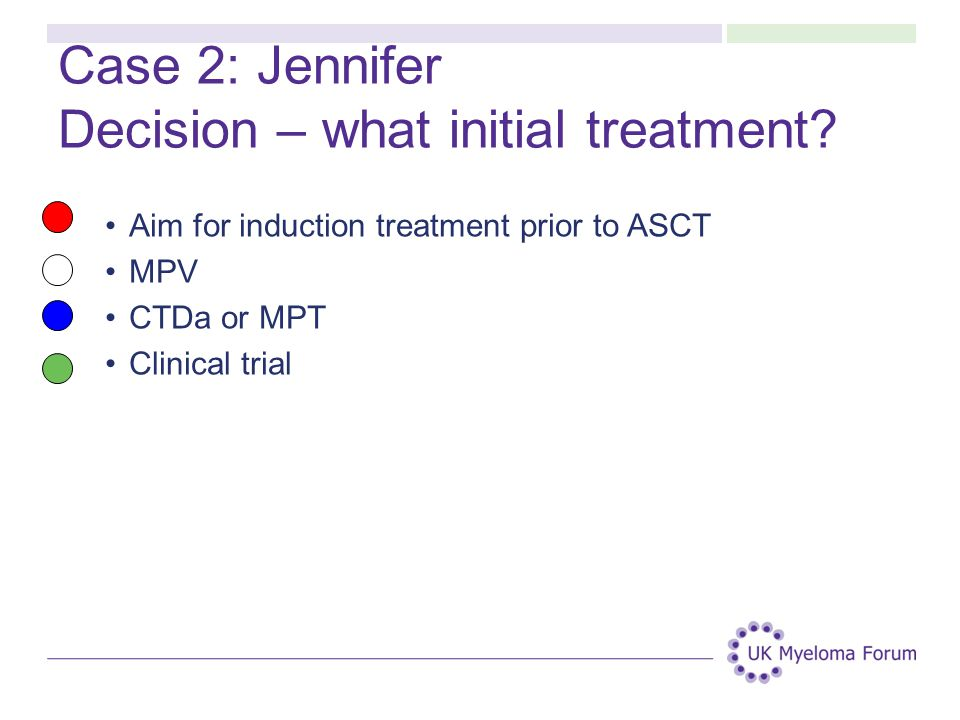 Case 2: Jennifer Decision – what initial treatment