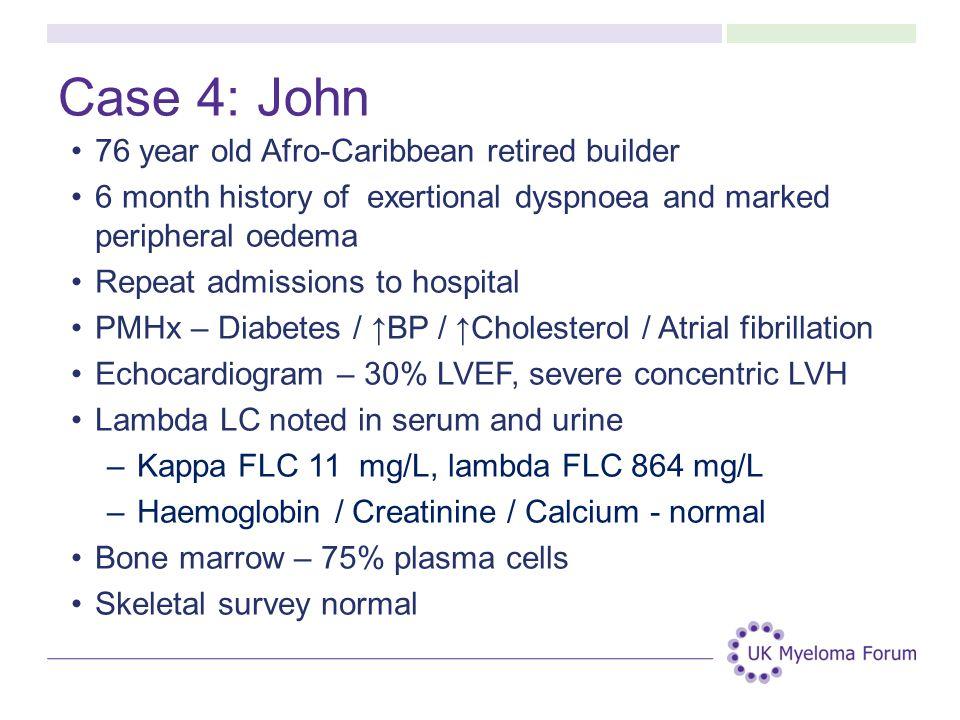 Case 4: John 76 year old Afro-Caribbean retired builder