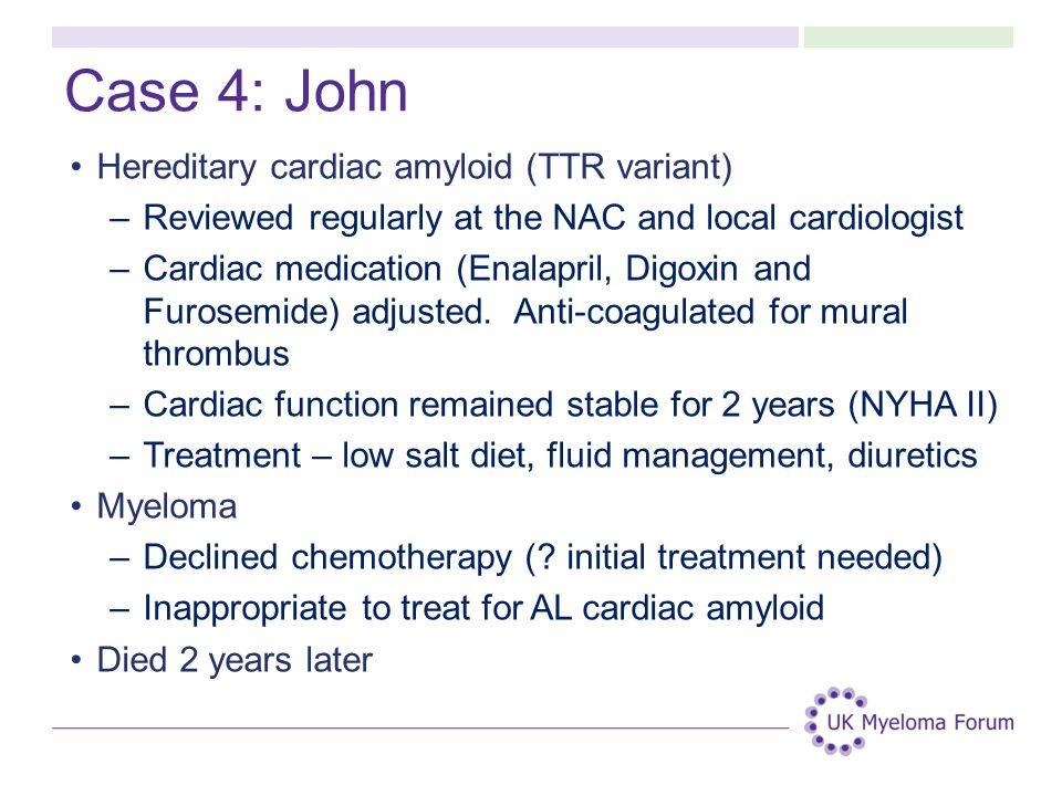 Case 4: John Hereditary cardiac amyloid (TTR variant)