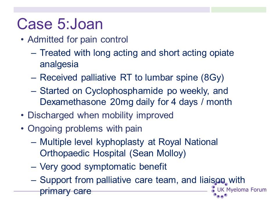 Case 5:Joan Admitted for pain control