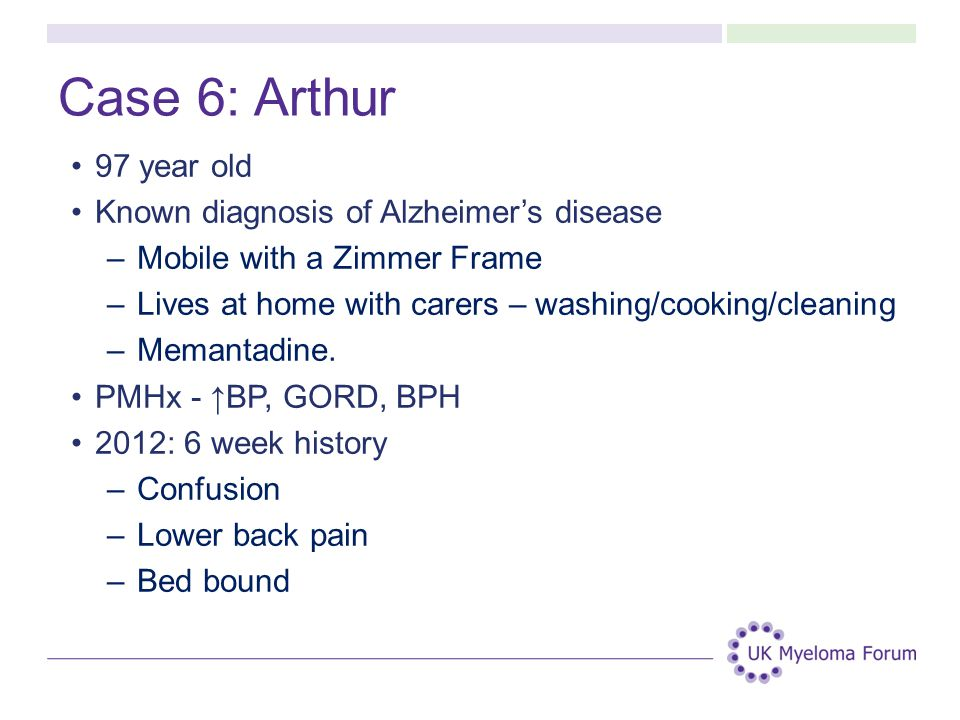 Case 6: Arthur 97 year old Known diagnosis of Alzheimer's disease