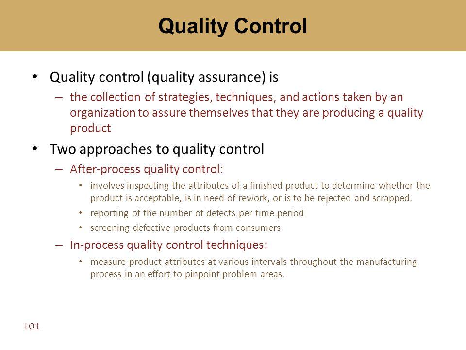 Quality Control Quality control (quality assurance) is