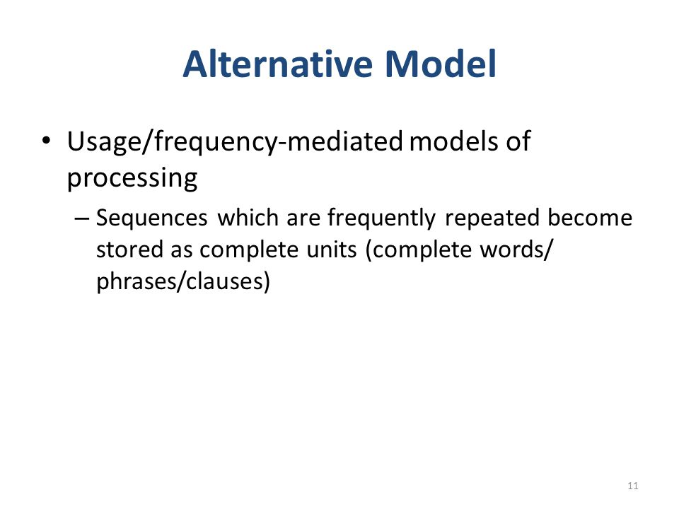 Alternative Model Usage/frequency-mediated models of processing
