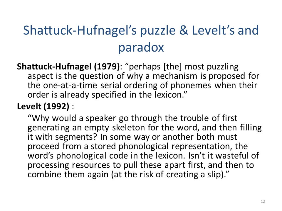 Shattuck-Hufnagel's puzzle & Levelt's and paradox