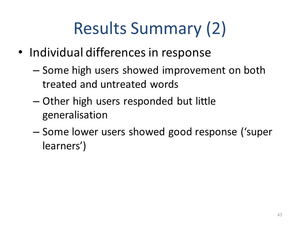 Results Summary (2) Individual differences in response