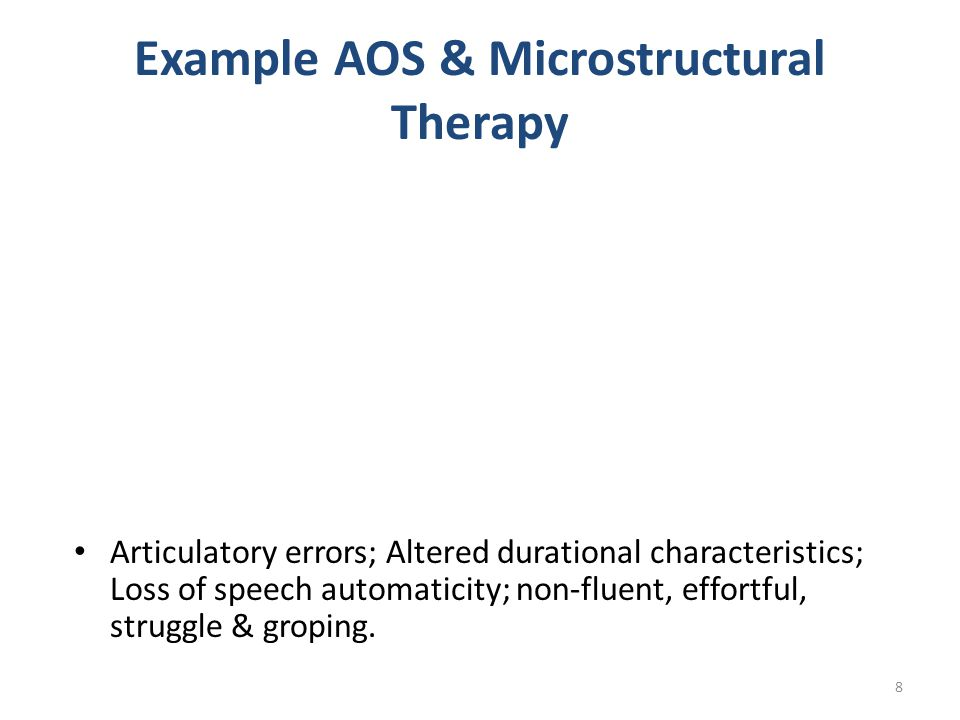 Example AOS & Microstructural Therapy