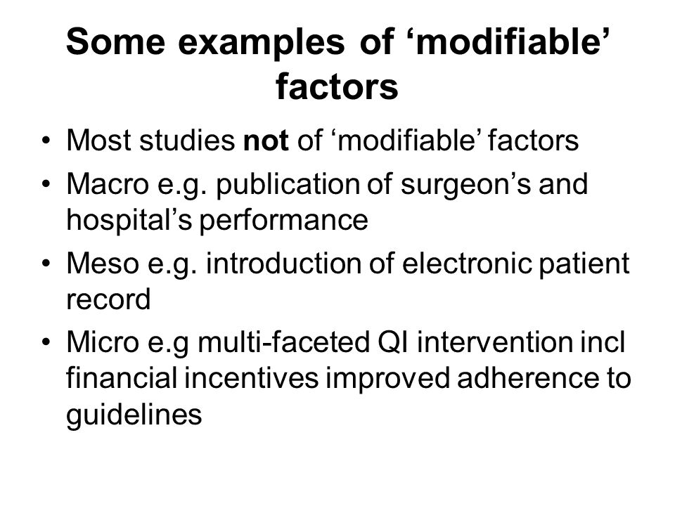 Some examples of 'modifiable' factors