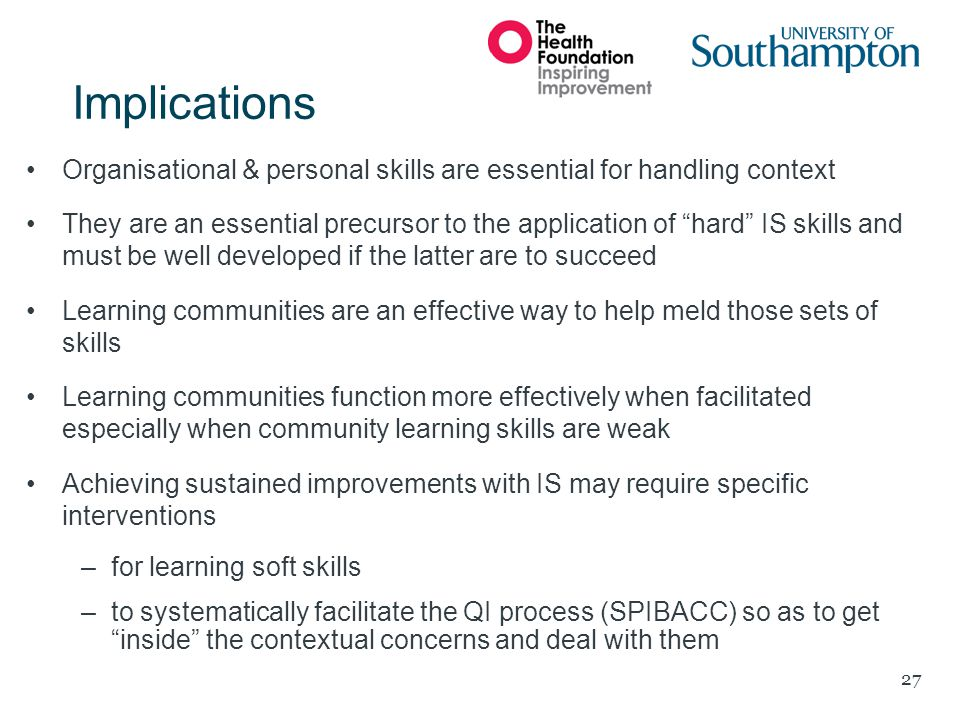 Implications Organisational & personal skills are essential for handling context.