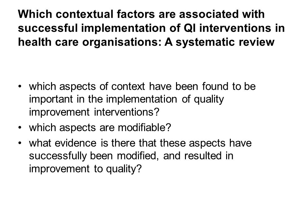 Which contextual factors are associated with successful implementation of QI interventions in health care organisations: A systematic review
