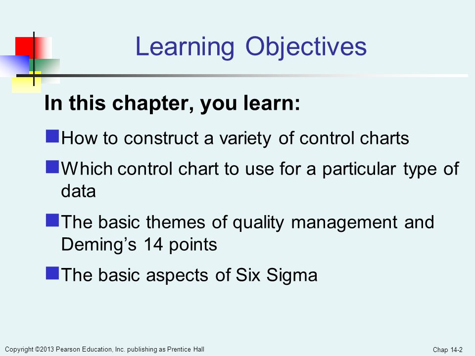 Learning Objectives In this chapter, you learn: