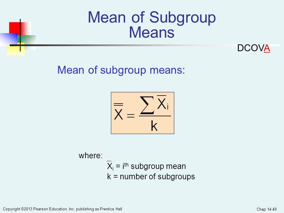 Mean of Subgroup Means Mean of subgroup means: DCOVA where: