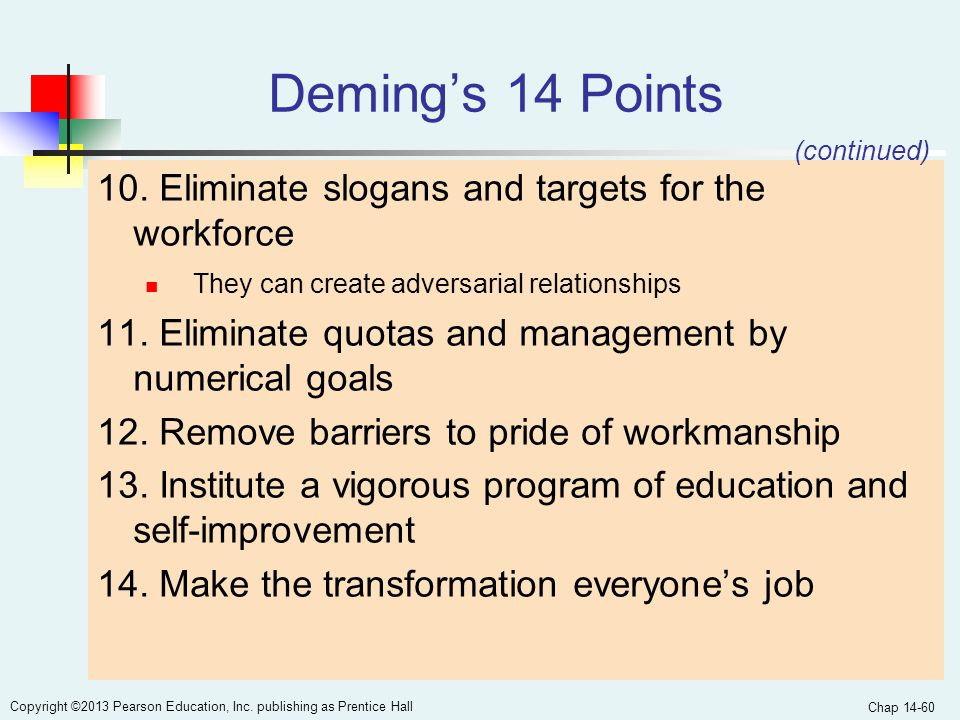 Deming's 14 Points 10. Eliminate slogans and targets for the workforce