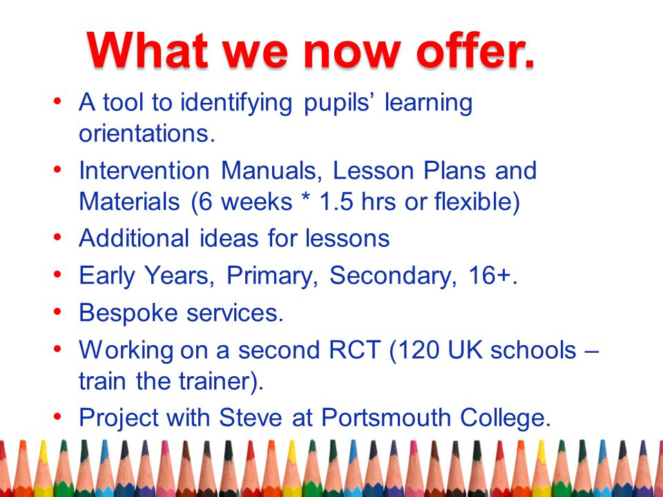 What we now offer. A tool to identifying pupils' learning orientations.