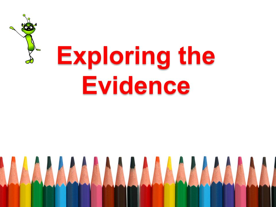 Exploring the Evidence