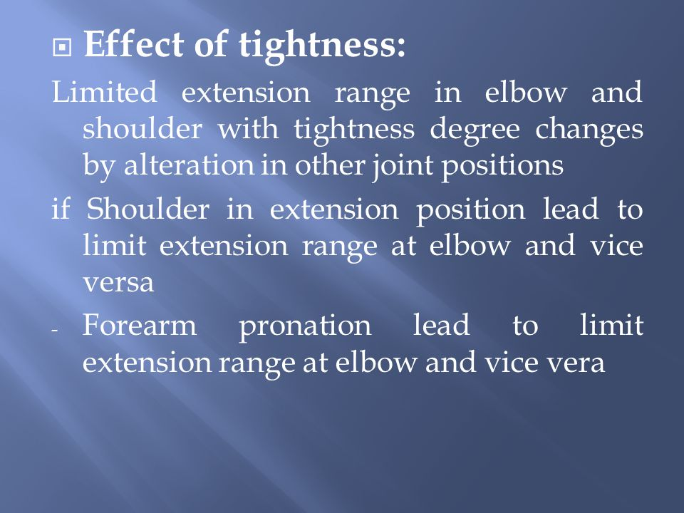 Effect of tightness: Limited extension range in elbow and shoulder with tightness degree changes by alteration in other joint positions.