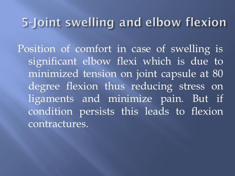 5-Joint swelling and elbow flexion