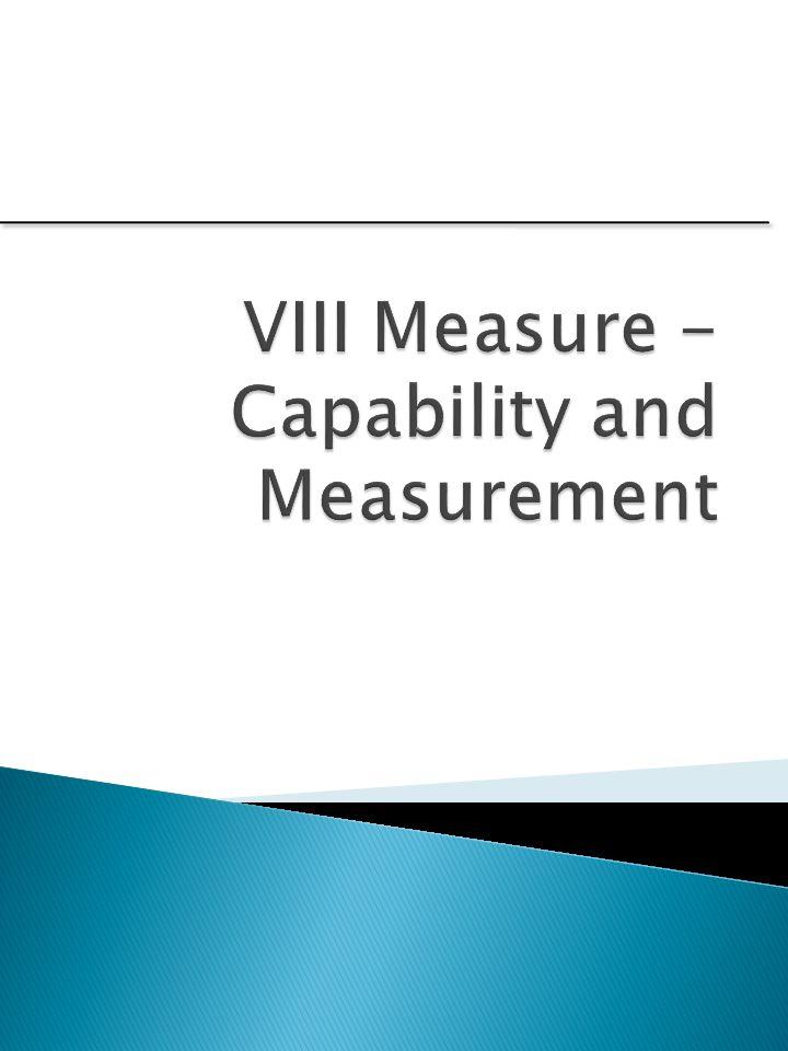 VIII Measure - Capability and Measurement