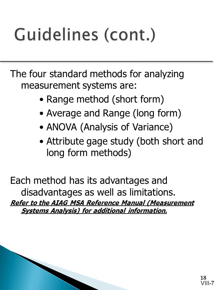 Guidelines (cont.) The four standard methods for analyzing measurement systems are: Range method (short form)