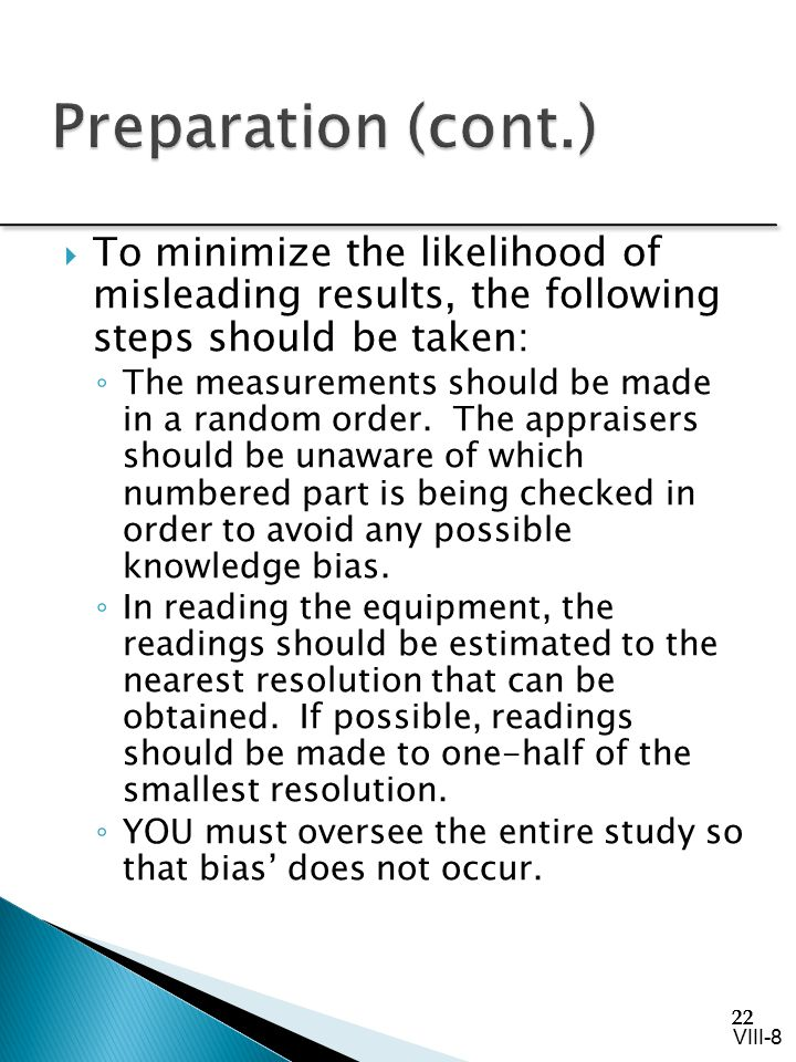 Preparation (cont.) To minimize the likelihood of misleading results, the following steps should be taken: