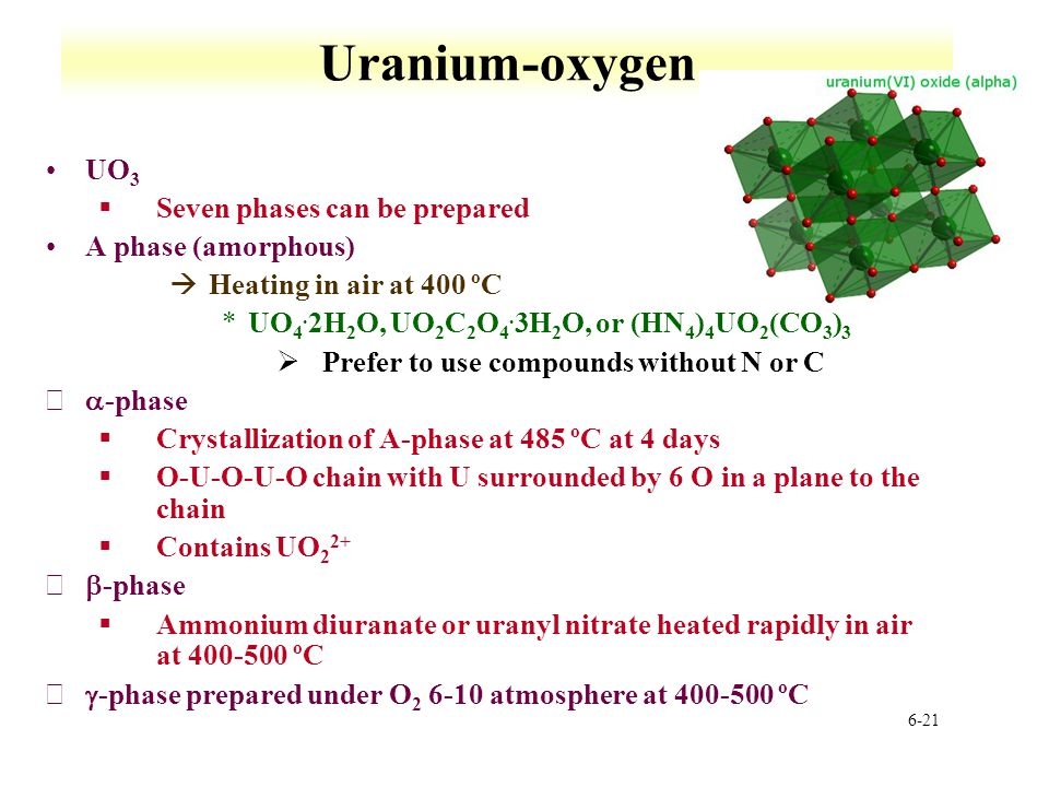 Uranium-oxygen UO3 Seven phases can be prepared A phase (amorphous)