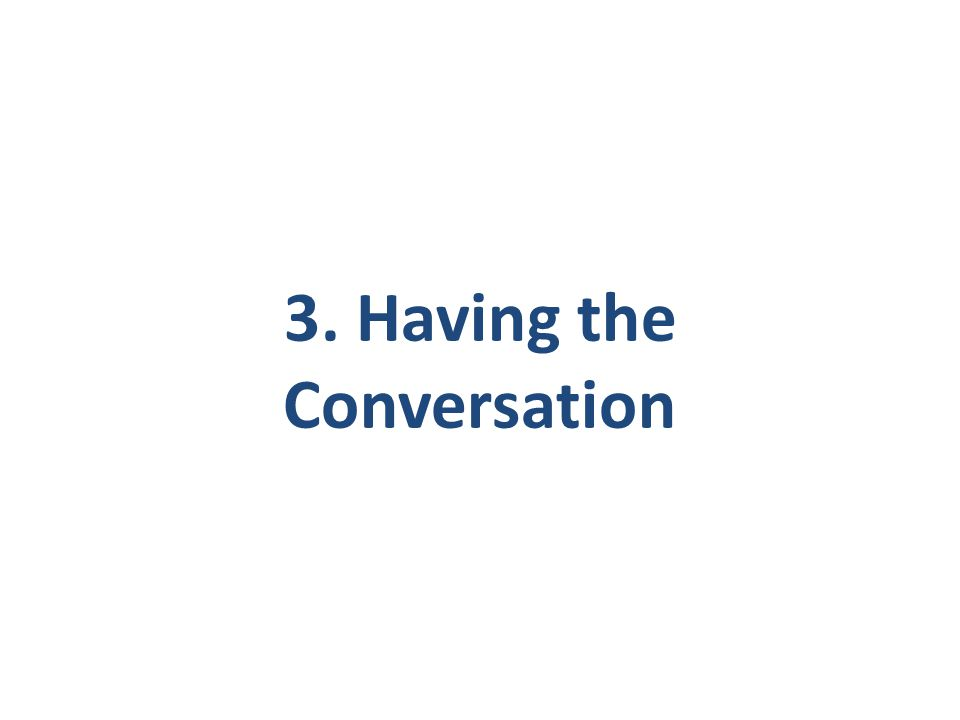 3. Having the Conversation