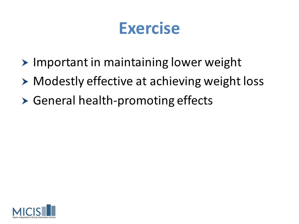 Exercise Important in maintaining lower weight