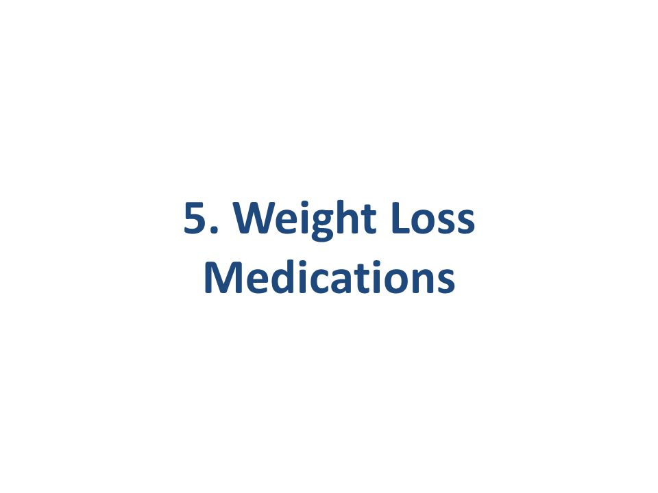 5. Weight Loss Medications