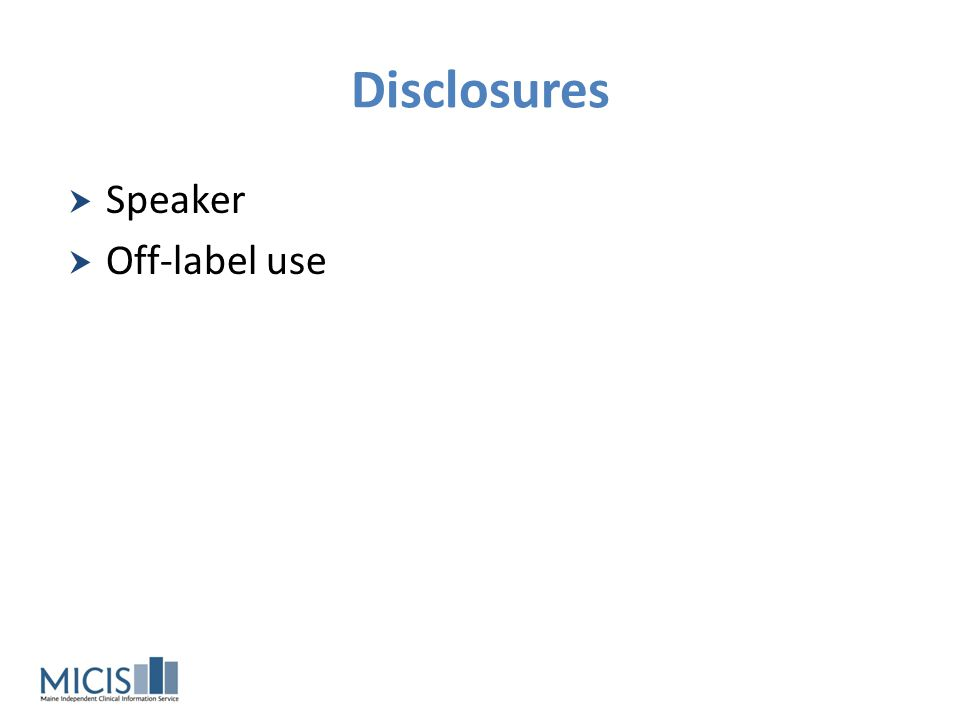 Disclosures Speaker Off-label use