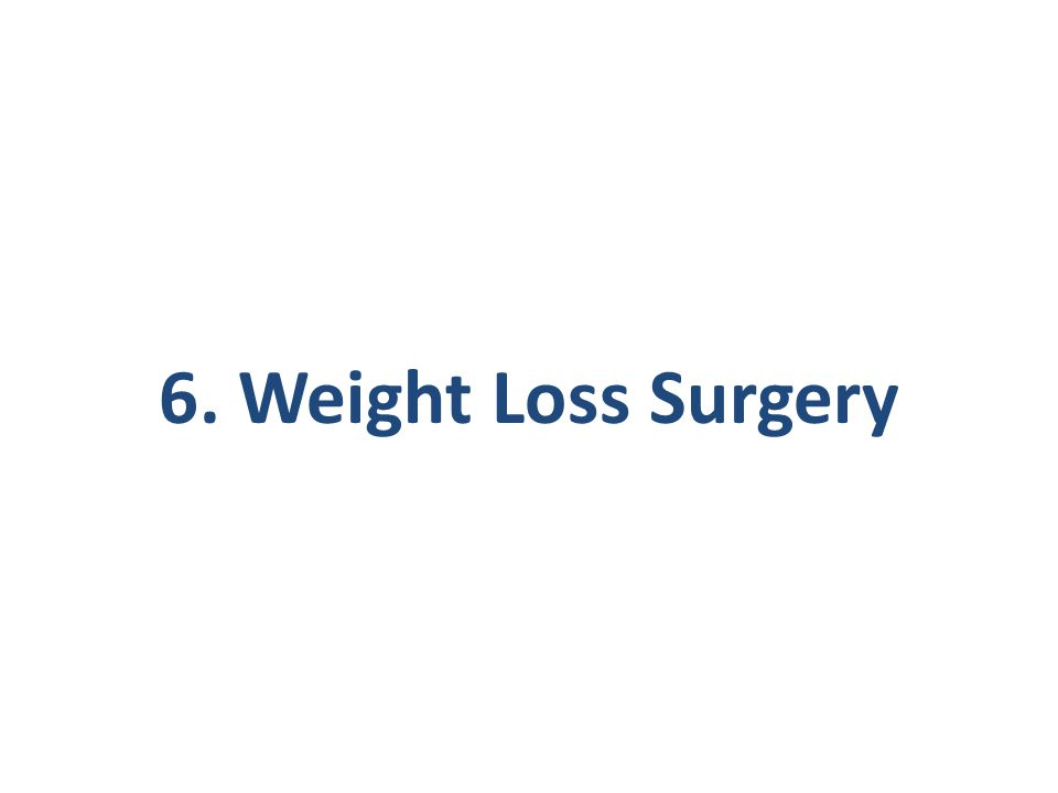 6. Weight Loss Surgery