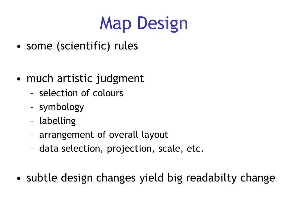 Map Design some (scientific) rules much artistic judgment