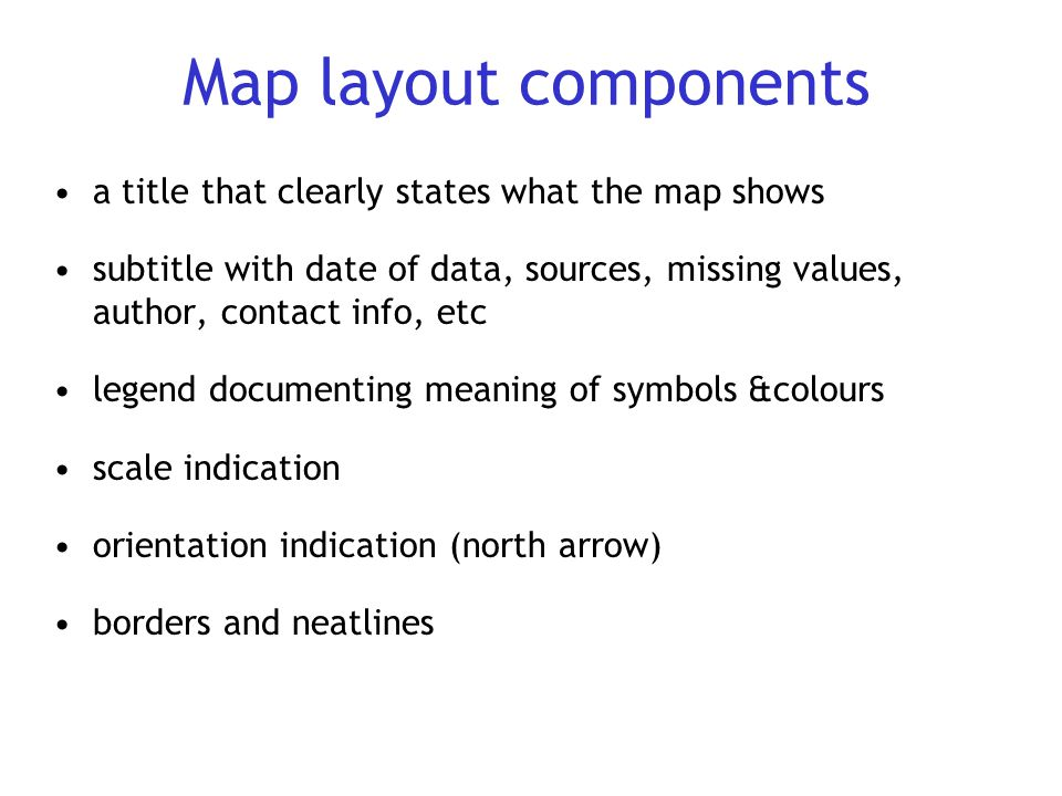 Map layout components a title that clearly states what the map shows