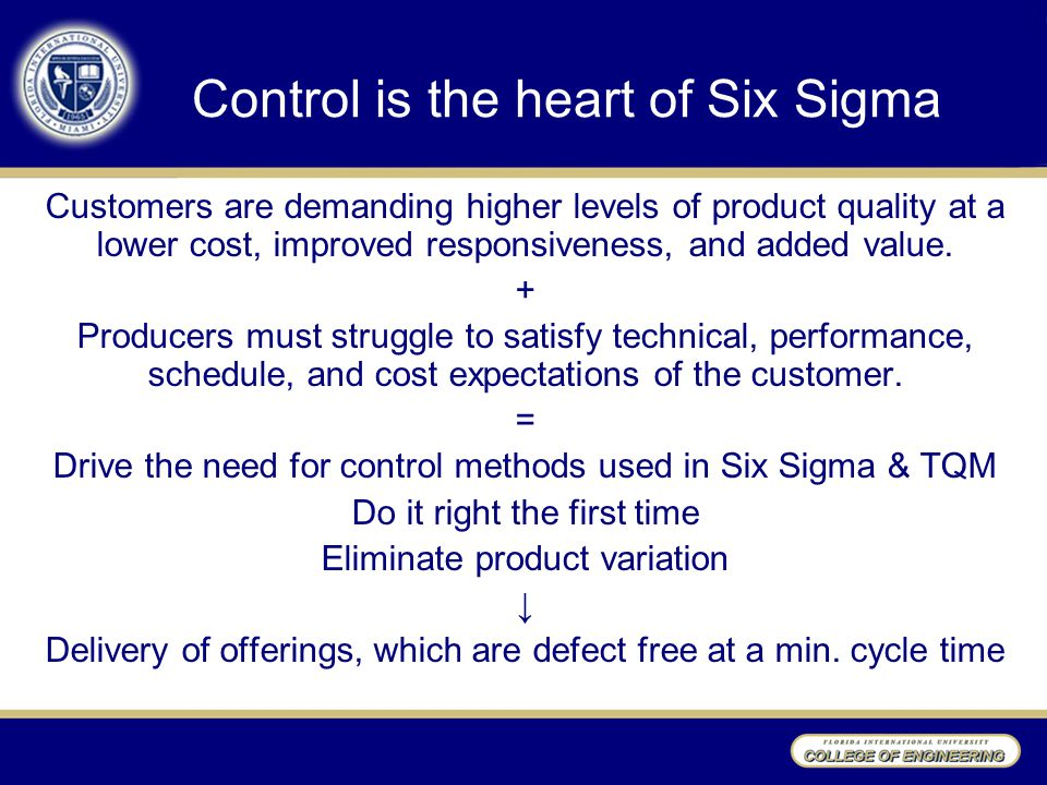 Control is the heart of Six Sigma