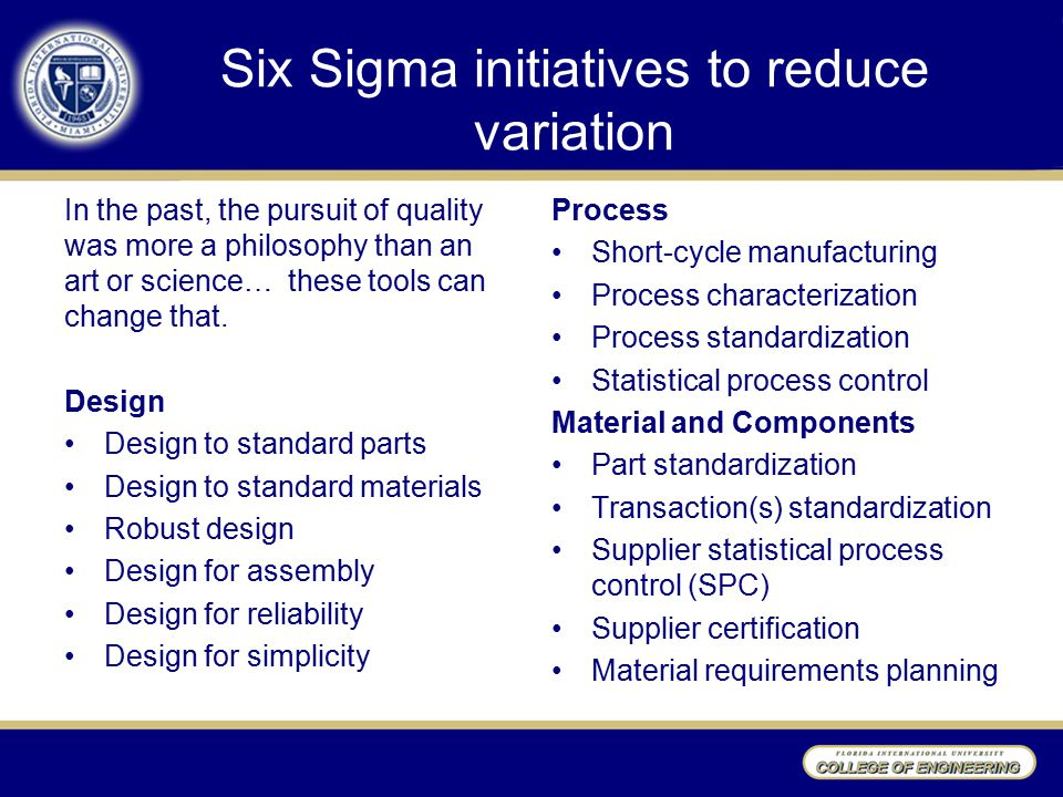 Six Sigma initiatives to reduce variation