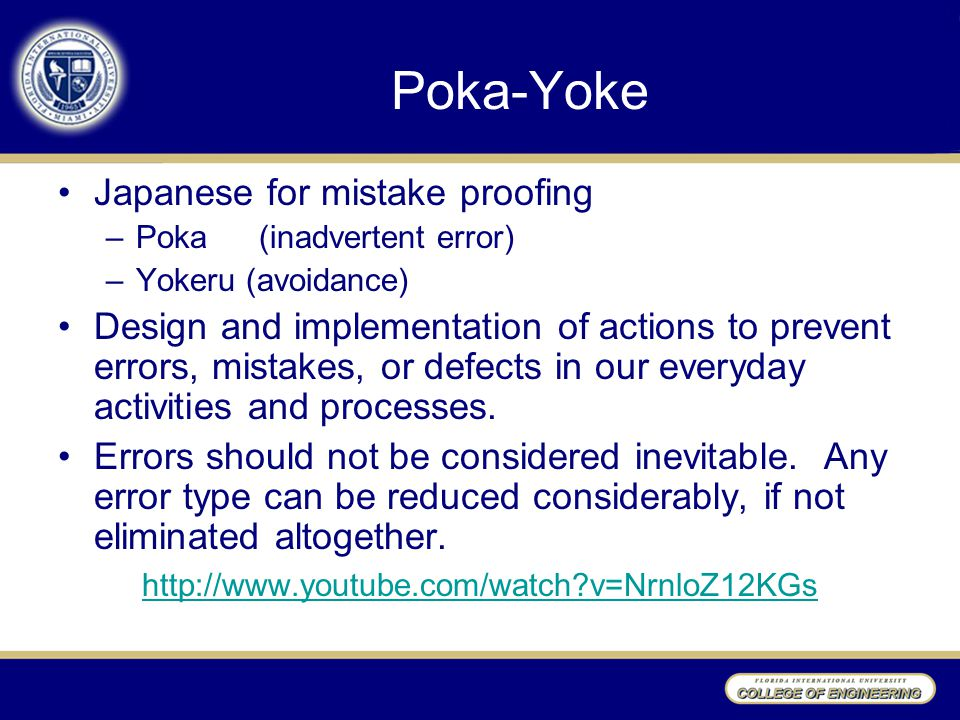 Poka-Yoke Japanese for mistake proofing