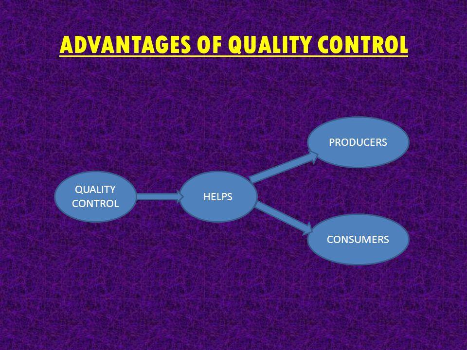 ADVANTAGES OF QUALITY CONTROL
