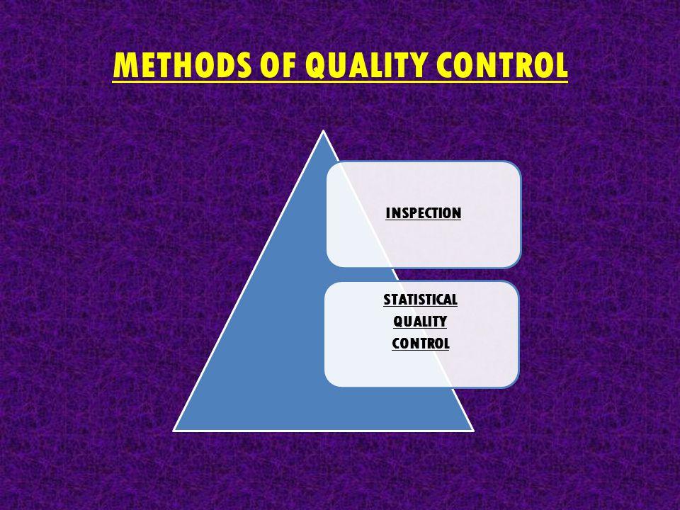 METHODS OF QUALITY CONTROL