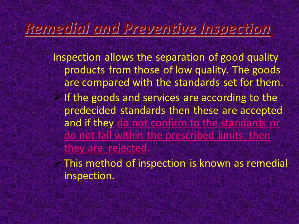 Remedial and Preventive Inspection: