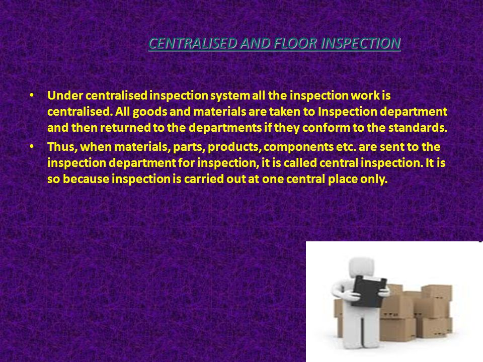 CENTRALISED AND FLOOR INSPECTION